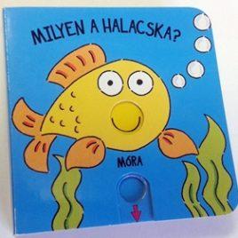 Milyen a halacska? – bébi könyv